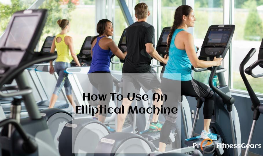how to use an elliptical machine