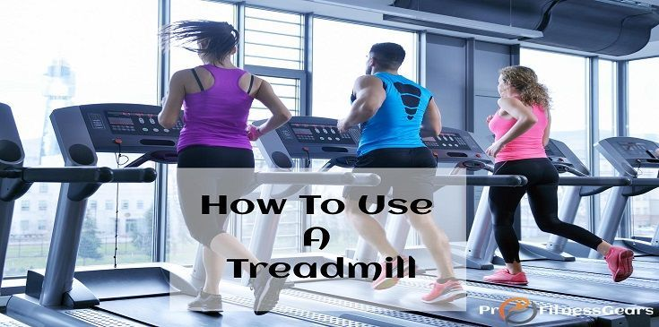 how to use a treadmill