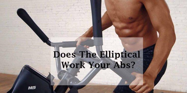 Do Ellipticals Work Abs